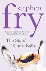 The Stars' Tennis Balls - Stephen Fry
