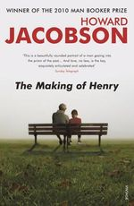 The Making of Henry : Vintage Books - Howard Jacobson