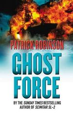 Ghost Force - Patrick Robinson