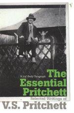 The Essential Pritchett : Selected Writings : Vintage Classics - V S Pritchett