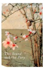 The Sound And The Fury  : Vintage Classics - William Faulkner