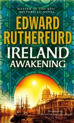 Ireland : Awakening - Edward Rutherfurd