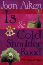 Is and Cold Shoulder Road : The Wolves of Willoughby Chase Sequence - Joan Aiken