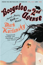 Boogaloo on 2nd Avenue : a Novel of Pastry, Guilt, and Music - Mark Kurlansky