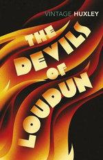 The Devils of Loudun : Vintage Classics - Aldous Huxley