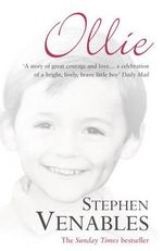 Ollie : The True Story of a Brief and Courageous Life - Stephen Venables