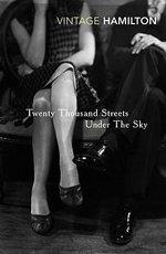 Twenty Thousand Streets Under The Sky : Vintage Classics - Patrick Hamilton