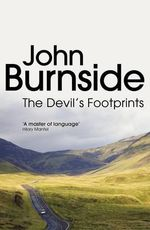 The Devil's Footprints : A Romance - John Burnside