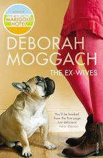 The Ex-wives - Deborah Moggach