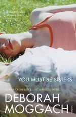 You Must be Sisters - Deborah Moggach