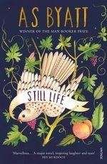 Still Life - A. S. Byatt