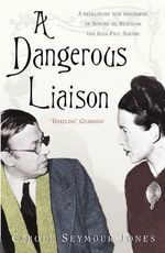A Dangerous Liaison - Carole Seymour-Jones