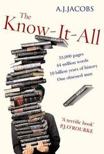 The Know-it-All : One Man's Humble Quest to Become the Smartest Person in the world - A. J. Jacobs