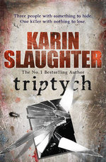 Triptych  : The Will Trent/Atlanta series 1 :  The Will Trent/Atlanta series 1 - Karin Slaughter