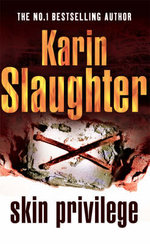 Skin Privilege : The Grant County series 6 : also published as Beyond Reach - Karin Slaughter