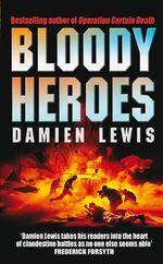 Bloody Heroes - Damien Lewis