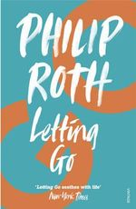 Letting Go - Philip Roth