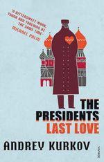 The President's Last Love - Andrey Kurkov