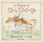 A Dose of Dr. Dog - Babette Cole
