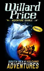 Adventure Double : Volcano Adventure / South Sea Adventure :  Volcano/ South Sea - Willard Price