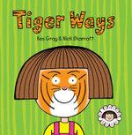 Tiger Ways : Daisy Series : Book 9 - Kes Gray
