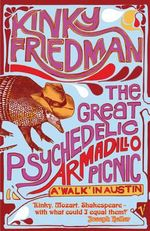 The Great Psychedelic Armadillo Picnic : A Walk in Austin - Kinky Friedman