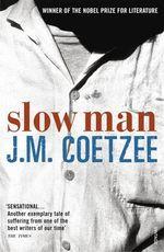 Slow Man - J. M. Coetzee