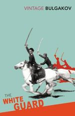 The White Guard : Vintage Classics - Mikhail Bulgakov