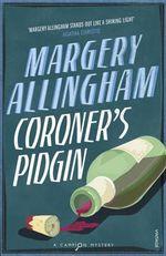 Coroner's Pidgin - Margery Allingham