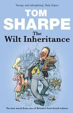 The Wilt Inheritance : The Wilt Series : Book 5 - Tom Sharpe