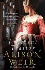 Innocent Traitor : A Novel of Lady Jane Grey - Alison Weir