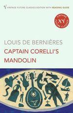 Captain Corelli's Mandolin : Vintage Future Classics S. - Louis de Bernieres