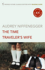 The Time Traveler's Wife : Vintage Magic - Audrey Niffenegger