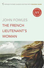 The French Lieutenant's Woman : Vintage Future Classics S. - John Fowles