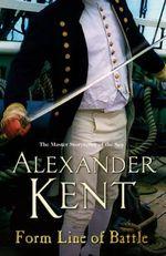 Form Line of Battle : Richard Bolitho Ser. - Alexander Kent