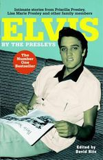 Elvis : By the Presleys - Priscilla Beaulieu Presley
