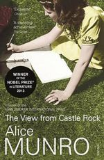 The View From Castle Rock - Alice Munro
