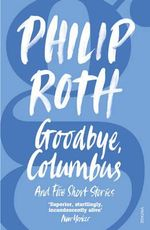 Goodbye, Columbus - Philip Roth