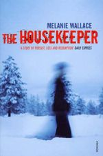The Housekeeper - Melanie Wallace