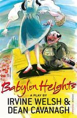 Babylon Heights - Irvine Welsh