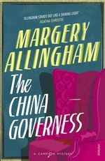The China Governess : A Mystery - Margery Allingham