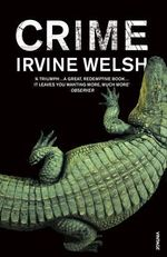 Crime - Irvine Welsh