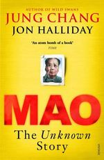 Mao : The Unknown Story - Jung Chang