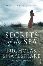 Secrets of the Sea - Nicholas Shakespeare