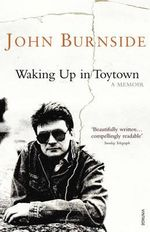 Waking Up In Toytown - John Burnside