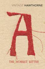 The Scarlet Letter  : Vintage Classics - Nathaniel Hawthorne