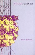 Mary Barton  : Vintage Classics - Elizabeth Gaskell