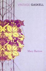 Mary Barton  : Vintage Classics - Elizabeth Gaskell
