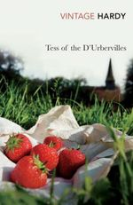 Tess of the D'Urbervilles  : Vintage Classics - Thomas Hardy