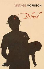 Beloved  : Vintage Classics - Toni Morrison